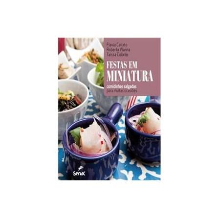 Livro - Livro - Festas em Miniatura: Comidinhas Salgadas para Muitas Ocasiões - Calixto