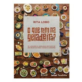 Livro - Livro - O que Tem na Geladeira 30 Legumes e Verduras em Mais de 200 Receitas para Variar o Cardápio - Lobo bf