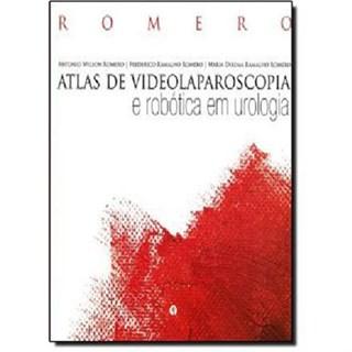 Livro - Livros - Atlas de Videolaparoscopia e Robótica em Urologia - Romero