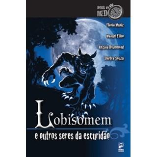 Livro - Lobisomem e Outros Seres da Escuridão - Muniz - Panda Books