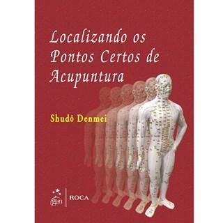 Livro - Localizando os Pontos Certos de Acupuntura - Denmei