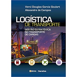 Livro - Logística de transporte - Gestão Estratégica no Transporte de Cargas - Goulart