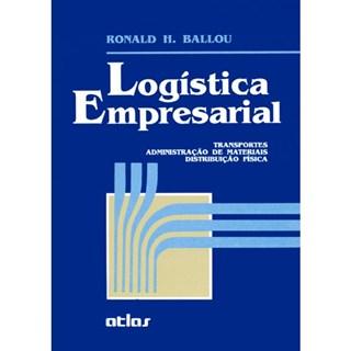 Livro - Logística Empresarial: Transportes, Administração de Materiais, Distribuição Física - Ballou