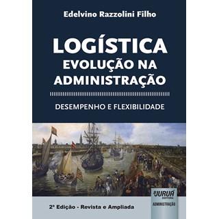 Livro - Logística: Evolução na Administração - Filho - Juruá