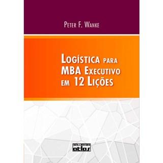 Livro - Logística Para MBA Executivo em 12 Lições - Wanke