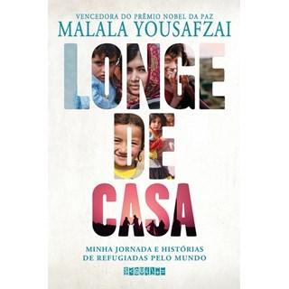 Livro - Longe de Casa - Minha Jornada e Histórias de Refugiadas pelo Mundo - Yousafzai