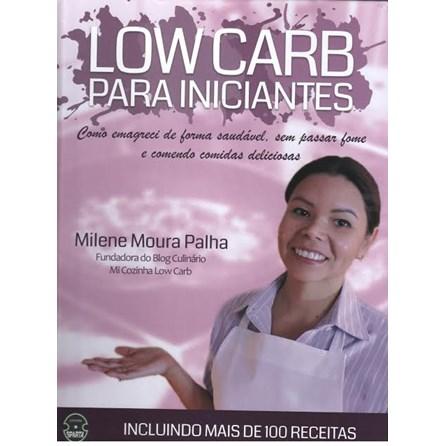 Livro - Low Carb Para Iniciantes - Como emagreci de forma saudável, sem passar fome e comendo comidas deliciosas - Palha
