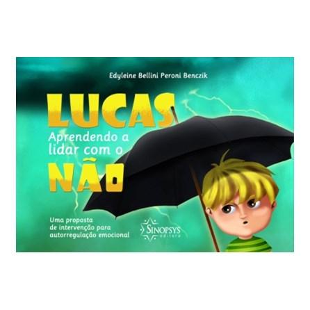Livro - Lucas - Aprendendo a Lidar com o Nâo - Benczik
