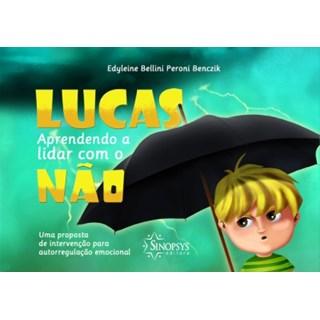 Livro Lucas Aprendendo a Lidar com o Não - Benczik - Sinopsys