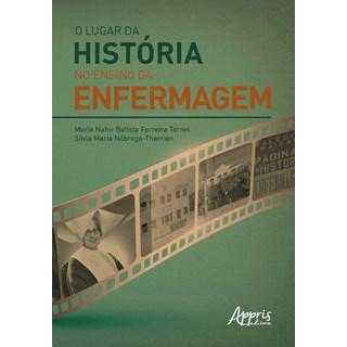 Livro Lugar Da História No Ensino Da Enfermagem, O - Torres - Appris