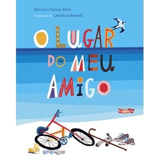 Livro Lugar do Meu Amigo, O - Silva - Brinque Book