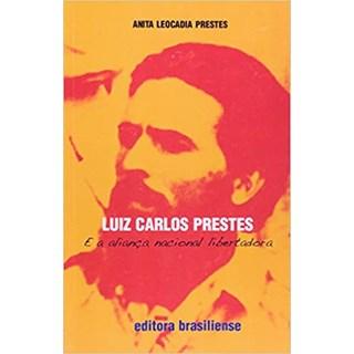 Livro - Luiz Carlos Prestes e a Aliança Nacional Libertadora - Prestes - Brasiliense