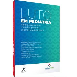 Livro - Luto em Pediatria - Reflexões da Equipe Multidisciplinar do Sabará Hospital Infantil - Mutarelli