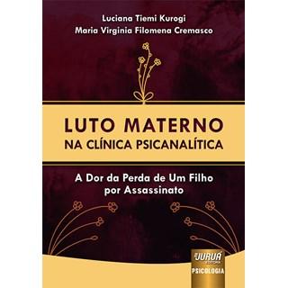 Livro Luto Materno na Clínica Psicanalítica - Kurogi - Juruá
