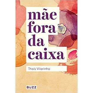 Livro - Mãe Fora da Caixa - Vilarinho
