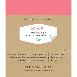 Livro - Mae, Me Conta Sua Historia  -