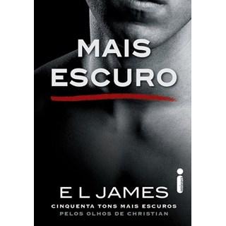 Livro - Mais Escuro - Cinquenta tons mais escuros pelos olhos de Christian - James