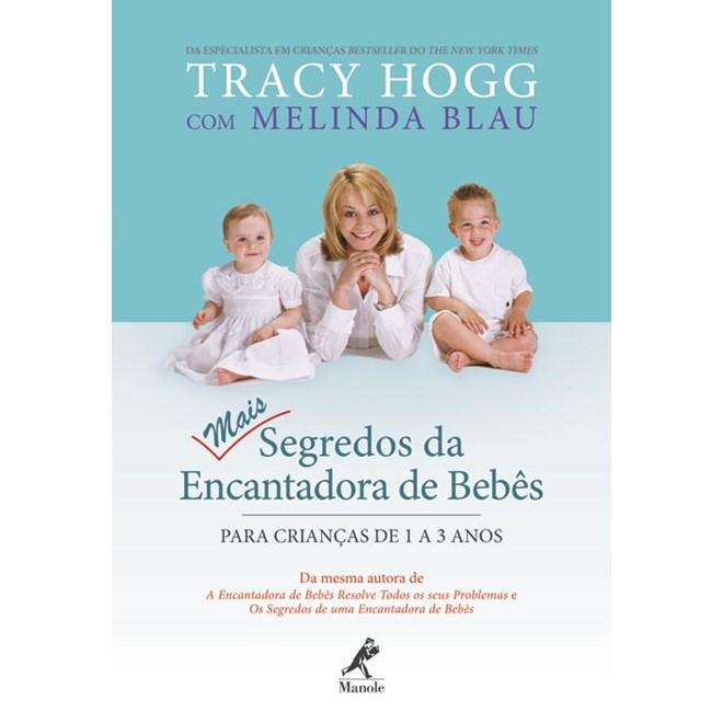 Livro - Mais Segredos da Encantadora de Bebês - Para Crianças de 1 a 3 anos - Hogg