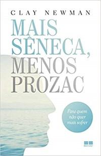 Livro Mais Seneca, Menos Prozac Newman