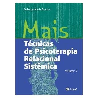 Livro - Mais Técnicas de Psicoterapia Relacional Sistêmica - Rosset