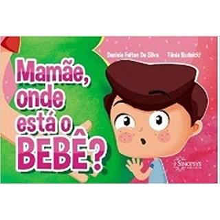 Livro -  Mamãe, onde está o Bebê? - Silva - Sinopsys