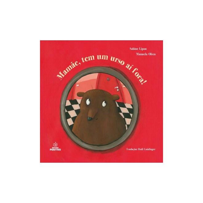 Livro - Mamãe, tem um urso aí fora - Lípan - Olten - Positivo