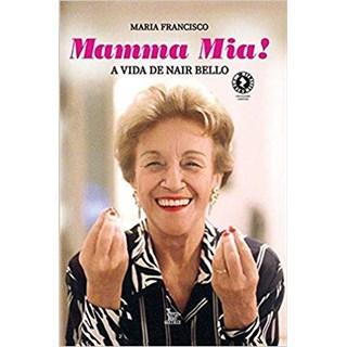 Livro - Mamma Mia - A Vida de Nair Bello - Francisco