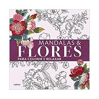 Livro - Mandalas e Flores Para Colorir e Relaxar - LaFonte