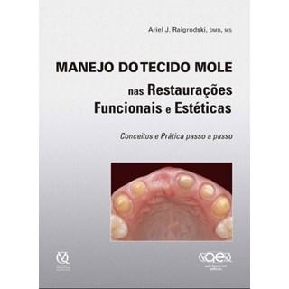 Livro - Manejo do Tecido Mole nas Restaurações Funcionais e Estéticas - Raigrodski - Santos
