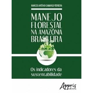Livro - Manejo Florestal na Amazônia Brasileira - Ferreira - Appris