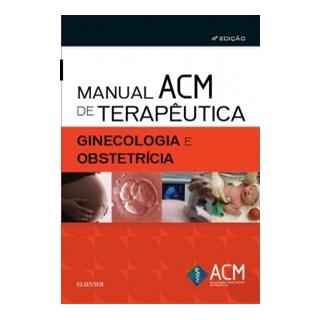 Livro - Manual ACM de Terapêutica em Ginecologia e Obstetricia 4ª edição