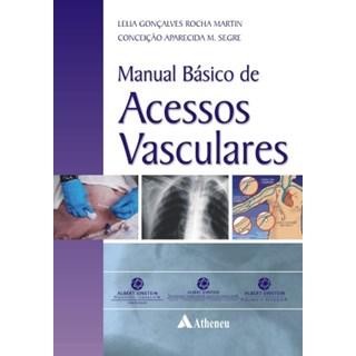 Livro Manual Básico de Acessos Vasculares - Martin