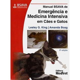 Livro Manual BSAVA de Emergência e Medicina Intensiva em Cães e Gatos - King - Medvet