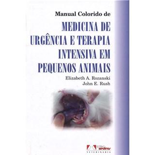 Livro - Manual Colorido de Medicina de Urgência e Terapia Intensiva em Pequenos Animais - Rozanski@@
