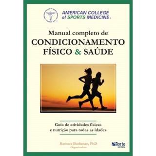 Livro - Manual Completo de Condicionamento Físico e Saúde - Bushman
