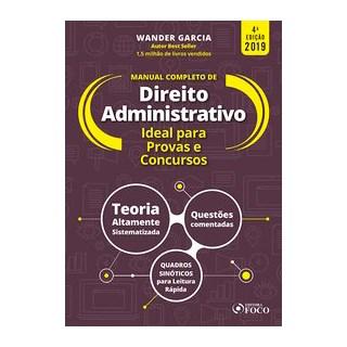 Livro - Manual completo de Direito Administrativo - 4 ª edição - Wander Garcia - 2019 - Garcia 4º ed