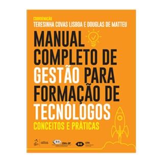 Livro - Manual Completo de Gestão para Formação de Tecnólogos - Conceitos e Práticas - Lisboa