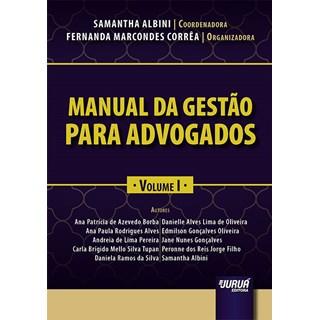 Livro - Manual da Gestão para Advogados: Volume I - Albini - Juruá