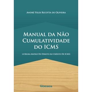 Livro - Manual da não Cumulatividade do ICMS - Oliveira