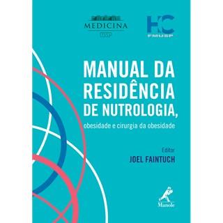 Livro - Manual da Residencia de Nutrologia, Obesidade e Cirurgia da Obesidade - Faintuch