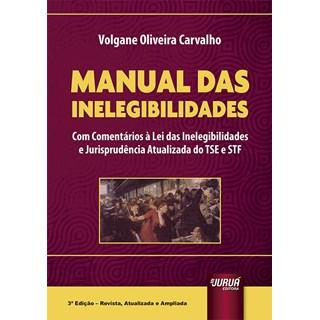Livro Manual das Inelegibilidades - Carvalho - Juruá