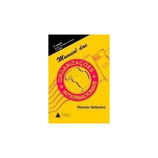 Livro - Manual das Organizações Internacionais - Seitenfus