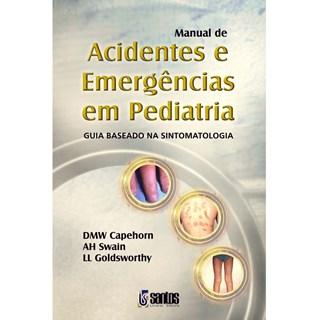 Livro - Manual de Acidentes e Emergências em Pediatria - Capehorn