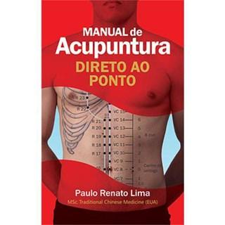 Livro - Manual de Acupuntura Direto ao Ponto - Versão Premium - Lima