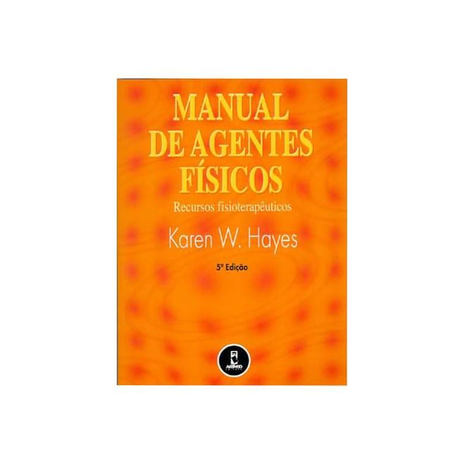 Livro - Manual de Agentes Físicos - Recusos Fisioterapêuticos - Hayes