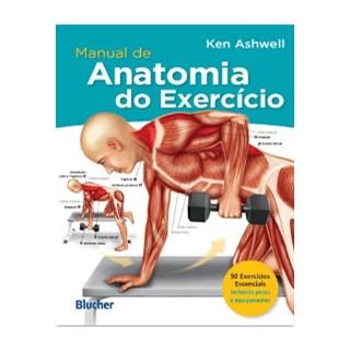 Livro - Manual de Anatomia do Exercício - Ashwell