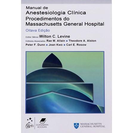 Livro - Manual de Anestesiologia Clínica - Procedimentos do Massachusetts General Hospital - Dunn