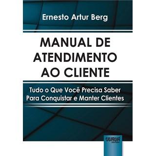 Livro - Manual de Atendimento ao Cliente - Berg - Juruá