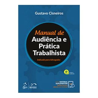 Livro - Manual de Audiência e Prática Trabalhista - Cisneiros