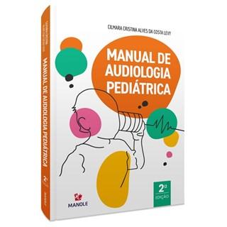 Livro Manual de Audiologia Pediátrica - Levy - Manole
